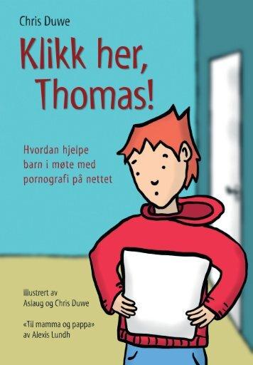 Klikk Her Thomas Hvordan Hjelpe Barn I Mte Med Pornografi P Nettet Av