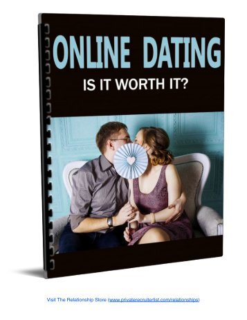 Online Dating - Is It Worth It