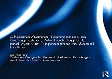 ChicanaLatina-Testimonios-as-Pedagogical-Methodological-and-Activist-Approaches-to-Social-Justice