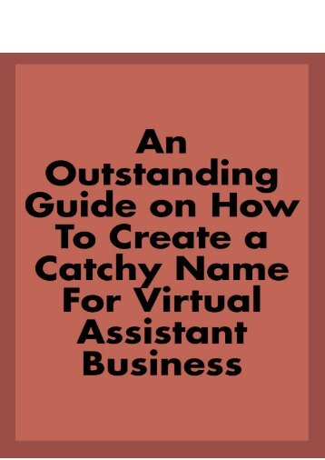 An Outstanding Guide on How to Create a Catchy name for Virtual Assistant Business