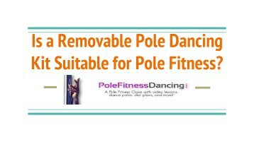 Is a Removable Pole Dancing Kit Suitable for Pole Fitness