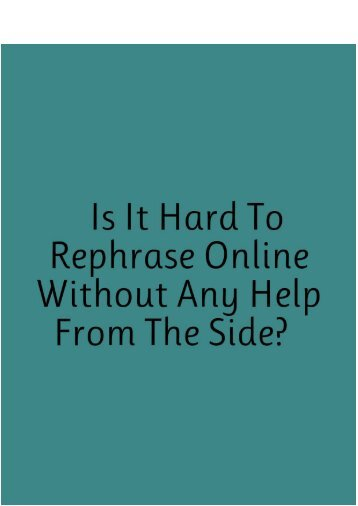 Is It Hard to Rephrase Online Without Any Help from the Side?