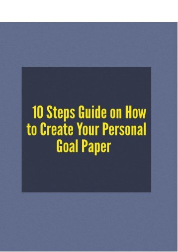 10 Steps Guide on How to Create Your Personal Goal Paper