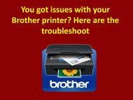 You got issues with your Brother printer here are the troubleshoot