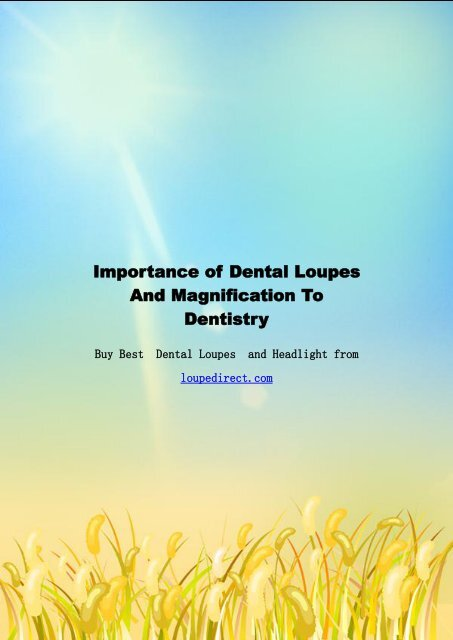 Importance of Dental Loupes And Magnification To Dentistry