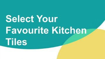 Select Your Favourite Kitchen Tiles