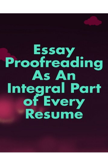 Essay Proofreading as an Integral Part of Every Resume