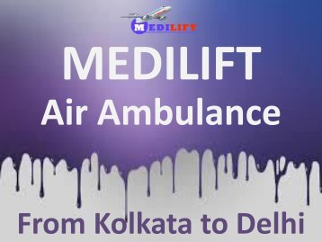 India's Best and Affordable Air Ambulance from Kolkata to Delhi by Medilift