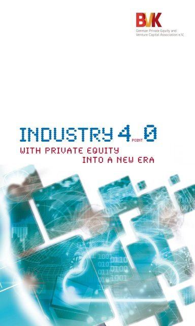 Industry 4.0 - With Private Equity Into A New Era