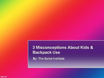3 Misconceptions About Kids & Backpack Use