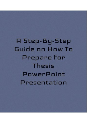 A Step-By-Step Guide on How to Prepare for Thesis PowerPoint Presentation