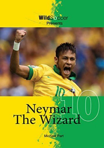 Read [PDF] Neymar The Wizard Full ePub online