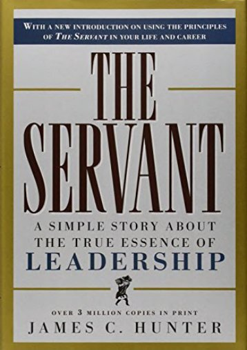 Read [PDF] The Servant: A Simple Story About the True Essence of Leadership Full ePub online