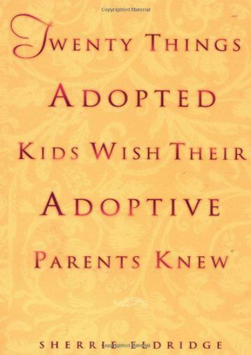 Read [PDF] Twenty Things Adopted Kids Wish Their Adoptive Parents Knew Full ePub online