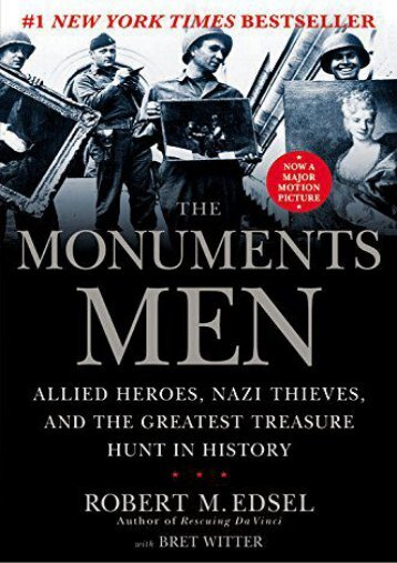 Download [PDF] The Monuments Men: Allied Heroes, Nazi Thieves, and the Greatest Treasure Hunt in History Full ePub online