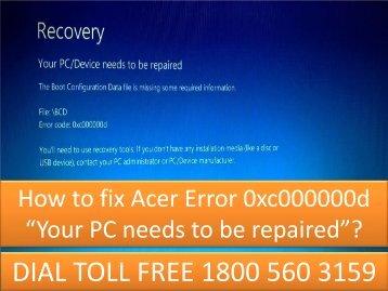 fix Acer Error 0xc000000d  Dial 18005603159