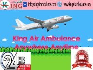 King Air Ambulance Service in Dibrugarh with Doctor Facility