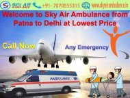 Welcome to Sky Air Ambulance from Patna to Delhi with Lowest Price