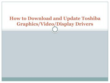 How to Download and Update Toshiba GraphicsVideoDisplay Drivers