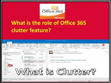 What is the role of Office 365 clutter feature?