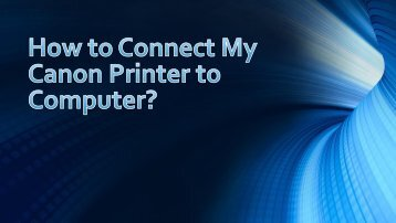 How to connect my Canon Printer to computer