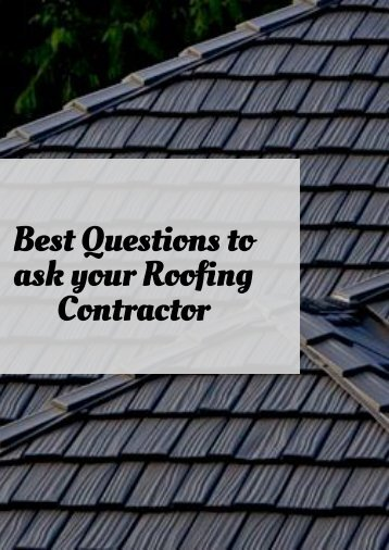 Best Questions to ask your Roofing Contractor