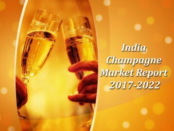 India Champagne Market 2017