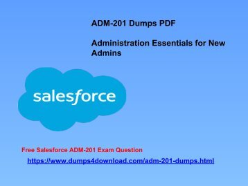 Salesforce ADM-201 Latest Real Exam Study Questions - Dumps4download