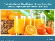 Global Fruit Juice Market Segmentation, Share, Size and Forecast 2017-2022