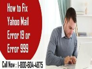 How To Fix Yahoo Mail Error 19 Or Error 999? Call for Help 1-800-604-4875