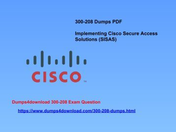 300-208_Dumps_PDFFree 300-208 Exam Dumps - 300-208 Certifications - Dumps4Download