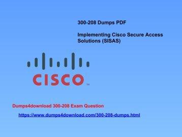 300-208_Dumps_PDFFree 300-208 Exam Dumps - 300-208 Certifications - Dumps4Download