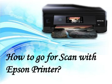 How to go for Scan with Epson Printer?