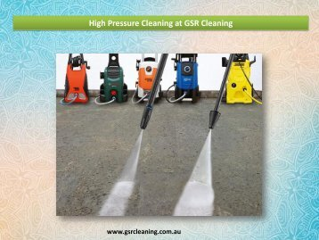 High Pressure Cleaning at GSR Cleaning