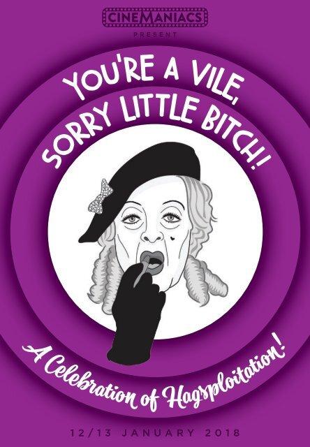 Cinemaniacs present 'You're a Vile Sorry Little Bitch' - A Celebration of Hagsploitation!