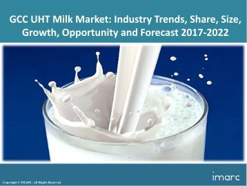 GCC UHT Milk Market Trends, Share, Size and Forecast 2017-2022