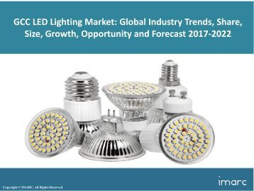 GCC LED Lighting Market Trends, Share, Size and Forecast 2017-2022