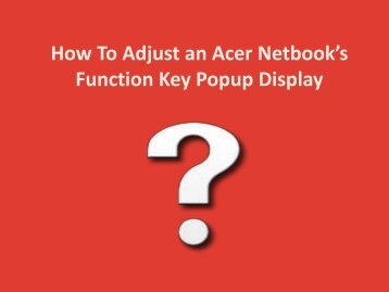 How to Adjust an Acer Netbook's Function Key Popup Display?