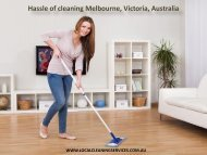 Hassle of cleaning Melbourne, Victoria, Australia