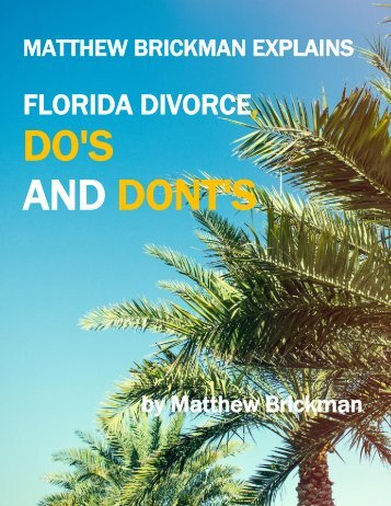 Matthew Brickman Explains Florida Divorce Do's and Don'ts