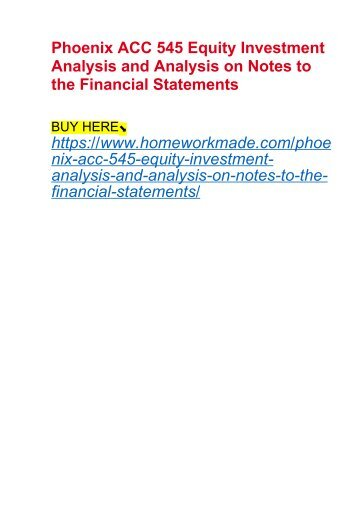 Phoenix ACC 545 Equity Investment Analysis and Analysis on Notes to the Financial Statements