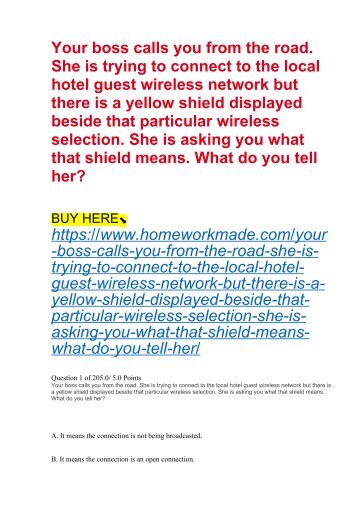 Your boss calls you from the road. She is trying to connect to the local hotel guest wireless network but there is a yellow shield displayed beside that particular wireless selection. She is asking you what that shield means. What do you tell her?