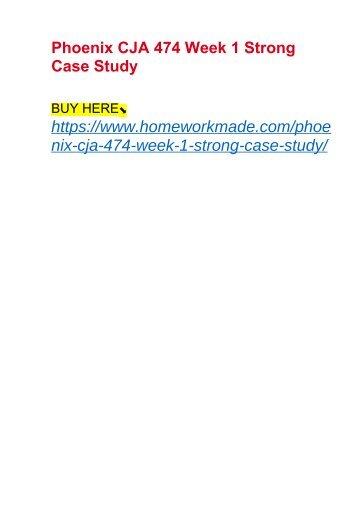 Phoenix CJA 474 Week 1 Strong Case Study