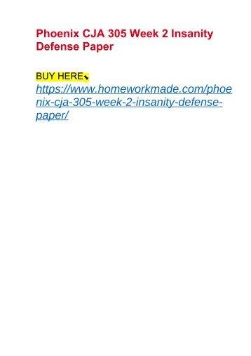 Phoenix CJA 305 Week 2 Insanity Defense Paper