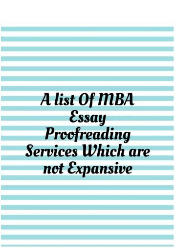 A list of MBA Essay Proofreading Services Which Are Not Expensive