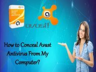 How to Conceal Avast Antivirus From My Computer?