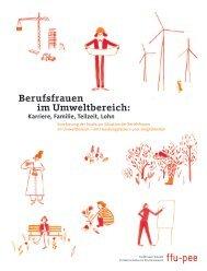 Berufsfrauen im Umweltbereich: Karriere, Familie, Teilzeit, Lohn