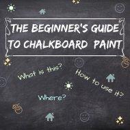 Beginner's guide to chalkboard paint