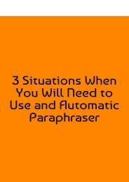 3 Situations When You Will Need to Use an Automatic Paraphraser