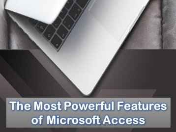 The Most Powerful Features Of Microsoft Access